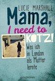 Mama, I need to kotz! (eBook, ePUB)