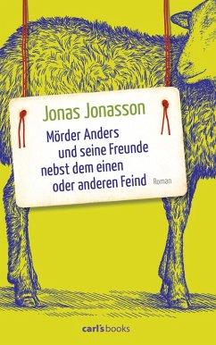 Mörder Anders und seine Freunde nebst dem einen oder anderen Feind (eBook, ePUB) - Jonasson, Jonas