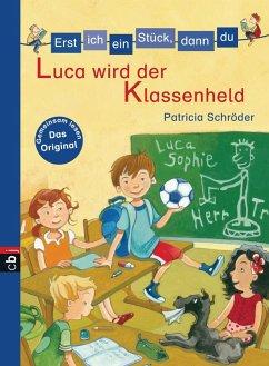Luca wird der Klassenheld / Erst ich ein Stück, dann du Bd.31 (eBook, ePUB) - Schröder, Patricia