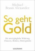 So geht Gold (eBook, ePUB)