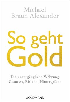 So geht Gold (eBook, ePUB) - Braun Alexander, Michael