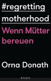 Regretting Motherhood (eBook, ePUB)