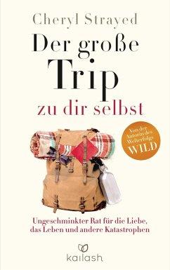 Der große Trip zu dir selbst (eBook, ePUB) - Strayed, Cheryl