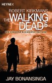 The Walking Dead / The Walking Dead Roman Bd.6 (eBook, ePUB)