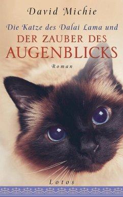 Die Katze des Dalai Lama und der Zauber des Augenblicks (eBook, ePUB) - Michie, David