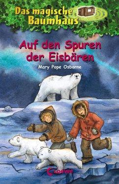 Auf den Spuren der Eisbären / Das magische Baumhaus Bd.12 (eBook, ePUB) - Pope Osborne, Mary