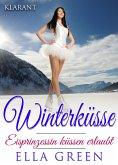 Winterküsse - Eisprinzessin küssen erlaubt. Weihnachtsroman (eBook, ePUB)
