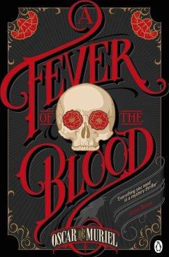 A Fever of the Blood (eBook, ePUB) - Muriel, Oscar de