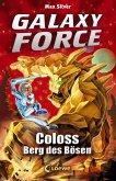 Coloss, Berg des Bösen / Galaxy Force Bd.1 (eBook, ePUB)