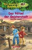 Das Rätsel der Geisterstadt / Das magische Baumhaus Bd.10 (eBook, ePUB)