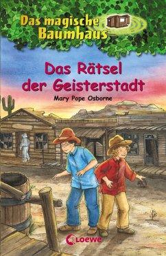 Das Rätsel der Geisterstadt / Das magische Baumhaus Bd.10 (eBook, ePUB) - Pope Osborne, Mary