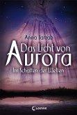 Im Schatten der Welten / Das Licht von Aurora Bd.2 (eBook, ePUB)