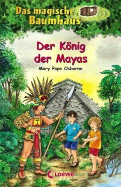 Der König der Mayas / Das magische Baumhaus Bd.51 (eBook, ePUB) - Pope Osborne, Mary