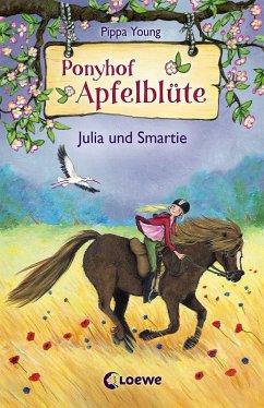 Julia und Smartie / Ponyhof Apfelblüte Bd.6 (eBook, ePUB) - Young, Pippa