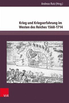 Krieg und Kriegserfahrung im Westen des Reiches 1568-1714 (eBook, PDF)