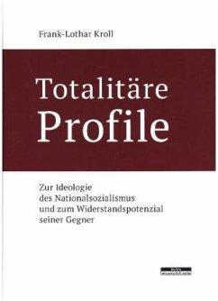 Totalitäre Profile - Kroll, Frank-Lothar