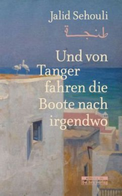 Und von Tanger fahren die Boote nach irgendwo - Sehouli, Jalid