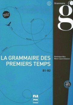 La grammaire des premiers temps B1-B2 - Abry, Dominique; Chalaron, Marie-Laure