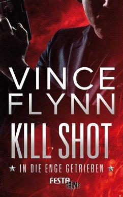 Kill Shot - In die Enge getrieben - Flynn, Vince
