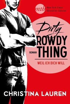 Dirty Rowdy Thing - Weil ich dich will / Wild Seasons Bd.2 (eBook, ePUB) - Lauren, Christina
