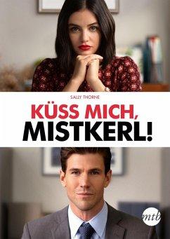 Küss mich, Mistkerl! (eBook, ePUB)