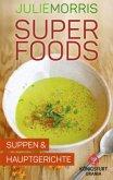 Superfoods - Suppen & Hauptgerichte