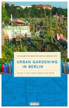 Urban Gardening - Meyer-Renschhausen, Elisabeth