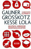 Gauner, Grosskotz, Kesse Lola