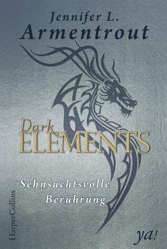 Sehnsuchtsvolle Beruhrung / Dark Elements Bd.3