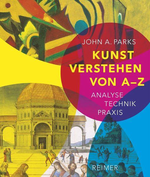 Kunst verstehen von A - Z - Parks, John A.