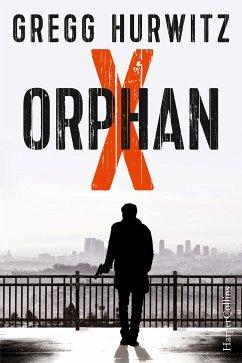 Orphan X / Evan Smoak Bd.1 (eBook, ePUB) - Hurwitz, Gregg