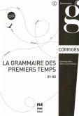 La grammaire des premiers temps B1-B2 - Nouvelle édition, Corrigés
