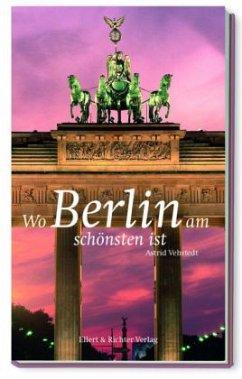 Wo Berlin am schönsten ist - Vehstedt, Astrid