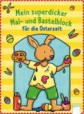 Mein superdicker Mal- und Bastelbock für die Osterzeit