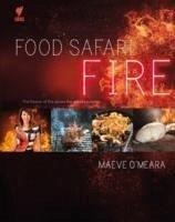 Food Safari Fire - O'Meara, Maeve