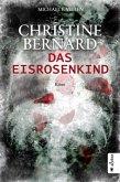 Das Eisrosenkind / Christine Bernard Bd.2