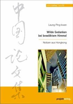 Wilde Gedanken bei bewölktem Himmel - Leung, Ping-kwan