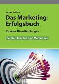 Das Marketing- Erfolgsbuch für reine Dienstleistungen