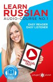 Learn Russian - Easy Reader   Easy Listener   Parallel Text Audio Course No. 1 (Learn Russian   Easy Audio & Easy Text, #1) (eBook, ePUB)