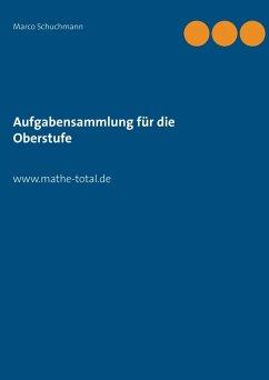 Aufgabensammlung für die Oberstufe (eBook, ePUB)