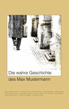 Die wahre Geschichte des Max Mustermann (eBook, ePUB)