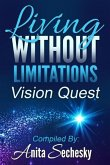 Living Without Limitations - Vision Quest