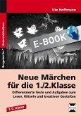 Neue Märchen für die 1./2. Klasse (eBook, PDF)