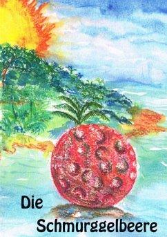 Die Schmurggelbeere (eBook, ePUB)