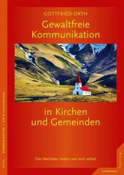 Gewaltfreie Kommunikation in Kirchen und Gemeinden (eBook, ePUB) - Orth, Gottfried