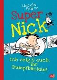 Ich zeig's euch, ihr Dumpfbacken! / Super Nick Bd.6 (Mängelexemplar)