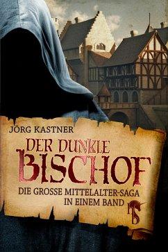 Der dunkle Bischof (eBook, ePUB) - Kastner, Jörg