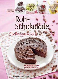 Roh-Schokolade Selbstgemacht! - Alemanno, Laurence