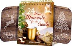 24 kleine Momente für die Seele. Tischkalender