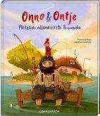 Plötzlich allerdickste Freunde / Onno & Ontje Bd.1